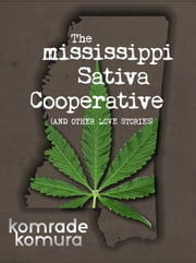 The Mississippi Sativa Cooperative ebook by komrade komura