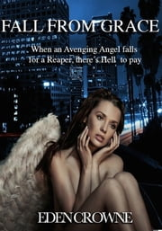 Fall From Grace: Avenging Angel 1 ebook by Eden Crowne