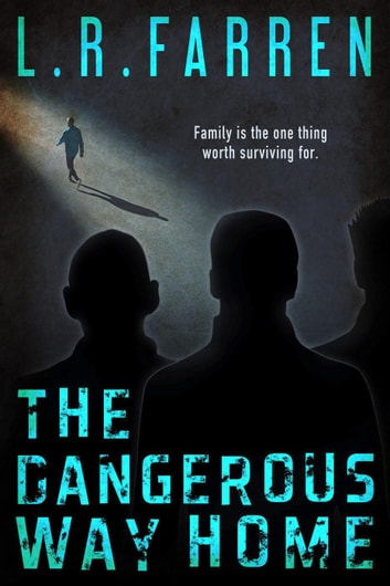 The Dangerous Way Home ebook by L. R. Farren