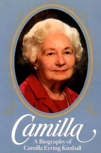 Camilla, a Biography of Camilla Eyring Kimball ebook by Edward L. Kimball