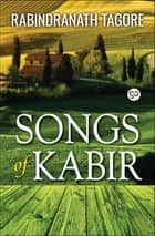 Songs of Kabir ebook by