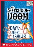 The Notebook of Doom #2: Day of the Night Crawlers (A Branches Book) ebook by Troy Cummings