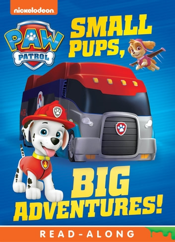 Small Pups, Big Adventures (PAW Patrol) ebook by Nickelodeon Publishing