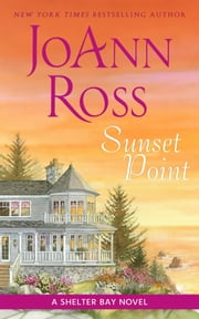 Sunset Point - A Shelter Bay Novel ebook by JoAnn Ross