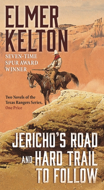 Jericho's Road and Hard Trail to Follow - Two Novels of the Texas Rangers Series (6 and 7) ebook by Elmer Kelton