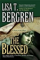 The Blessed ebook by Lisa T. Bergren