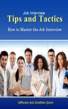 Job Interview Tips and Tactics ebook by Jefferson Quinn