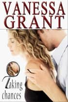 Taking Chances - West Coast USA Romances, #2 ebook by Vanessa Grant