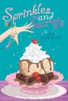 Sprinkles and Secrets ebook by Lisa Schroeder