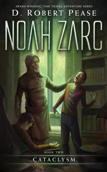 Noah Zarc: Cataclysm - Noah Zarc, #2 ebook by D. Robert Pease