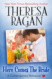 Here Comes the Bride ebook by Theresa Ragan