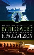 By the Sword ebook by F. Paul Wilson