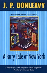 A Fairy Tale of New York ebook by J. P. Donleavy
