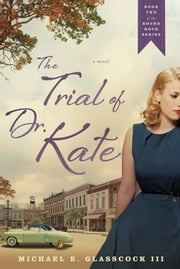 The Trial of Dr. Kate ebook by Michael E. Glasscock III