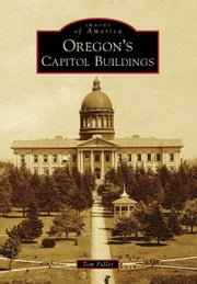 Oregon's Capitol Buildings ebook by Tom Fuller