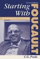 Starting With Foucault - An Introduction To Genealogy ebook by C. G. Prado