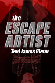 The Escape Artist ebook by Teel James Glenn