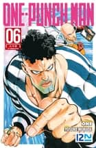 ONE-PUNCH MAN - tome 06 ebook by ONE, Yusuke MURATA, Frédéric MALET