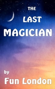 The Last Magician ebook by Fun London