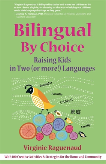 Bilingual By Choice - Raising Kids in Two (or more!) Languages eBook by Virginie Raguenaud
