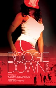 A Boogie Down Story ebook by Keisha Seignious,Anthony Whyte