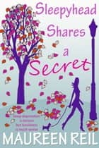 Sleepyhead Shares a Secret ebook by Maureen Reil