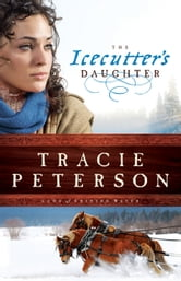 Icecutter's Daughter, The (Land of Shining Water) ebook by Tracie Peterson