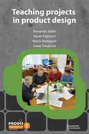 Teaching projects in product design ebook by Julián Pérez, Fernando;Espinach Orús, Xavier;Verdaguer Pujadas,...