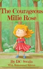 The Courageous Millie Rose ebook by DC Swain