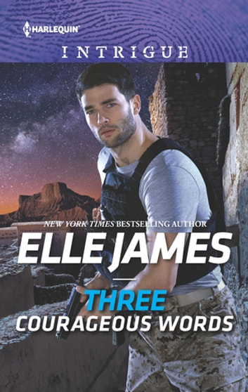 Three Courageous Words eBook by Elle James
