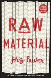 Raw Material ebook by Jorg Fauser,Jamie Bulloch