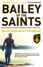 Bailey of the Saints ebook by David Alejandro Fearnhead