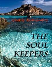 The Soul Keepers ebook by Kevin Godfrey