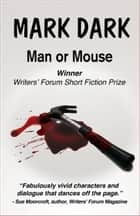 Man or Mouse ebook by Mark Dark