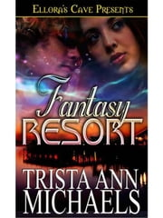 Fantasy Resort ebook by Trista Ann Michaels