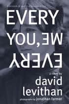 Every You, Every Me ebook by David Levithan, Jonathan Farmer