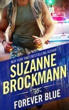 Forever Blue (Tall, Dark and Dangerous, Book 2) ebook by Suzanne Brockmann