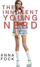 The Innocent Young Nerd ebook by Anna Fock
