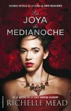 La joya de medianoche ebook by Richelle Mead, María Enguix