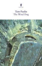 The Wind Dog ebook by Tom Paulin