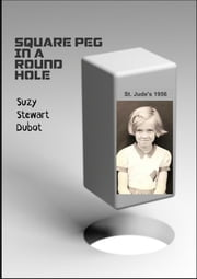 Square Peg in a Round Hole ebook by Suzy Stewart Dubot