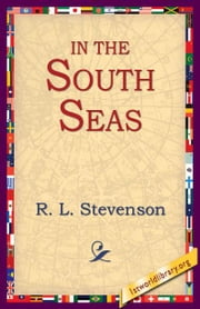 In The South Seas ebook by Stevenson, R. L.