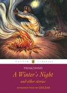 A Winter's Night and Other Stories ebook by Premchand