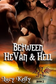 Beween HeVan and Hell ebook by Lucy Kelly