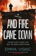 And Fire Came Down ebook by Emma Viskic