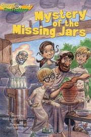 Mystery of the Missing Jars (Gospel Time Trekkers #4) ebook by Maria Grace Dateno FSP,Paul Cunningham