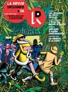 La Revue Dessinée #6 - Hiver 2014-2015 ebook by Patrice Killoffer, Titwane, James,...