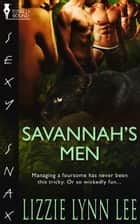 Savannah's Men ebook by Lizzie Lee