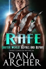 Rafe - Royal Shifters (tame version) ebook by Dana Archer, Nancy Corrigan