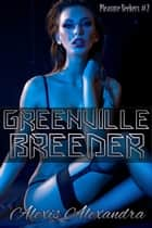 Greenville Breeder ebook by Alexis Alexandra